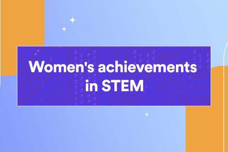 Women's achievements in STEM